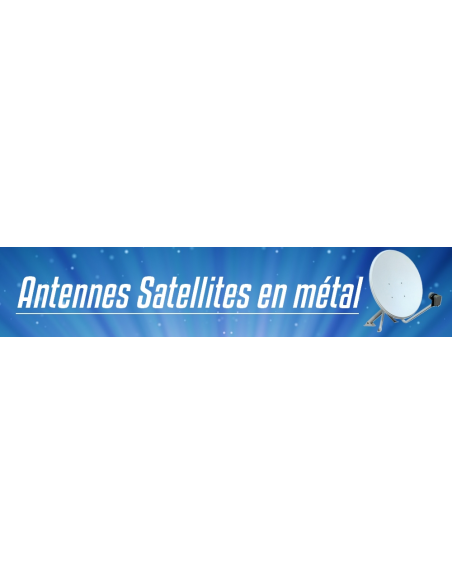 Antennes Satellites en métal