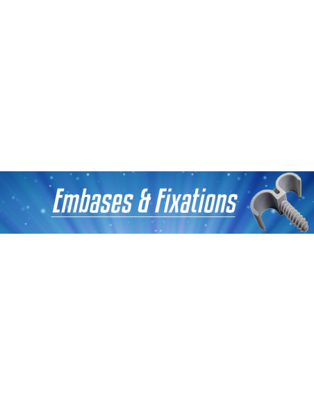Embases & Fixations