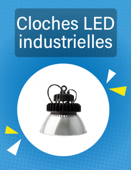Cloches LED Industrielles