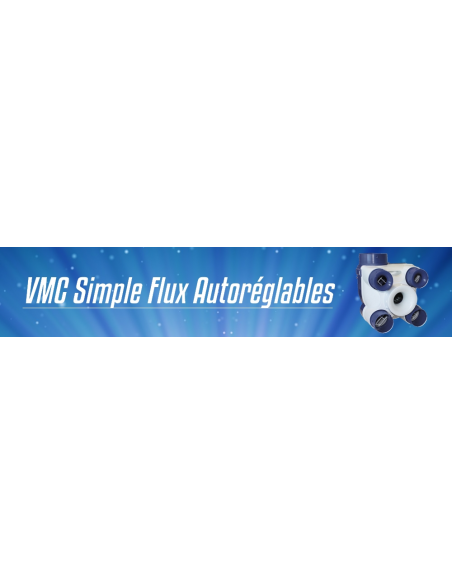 VMC Simple Flux Autoréglables